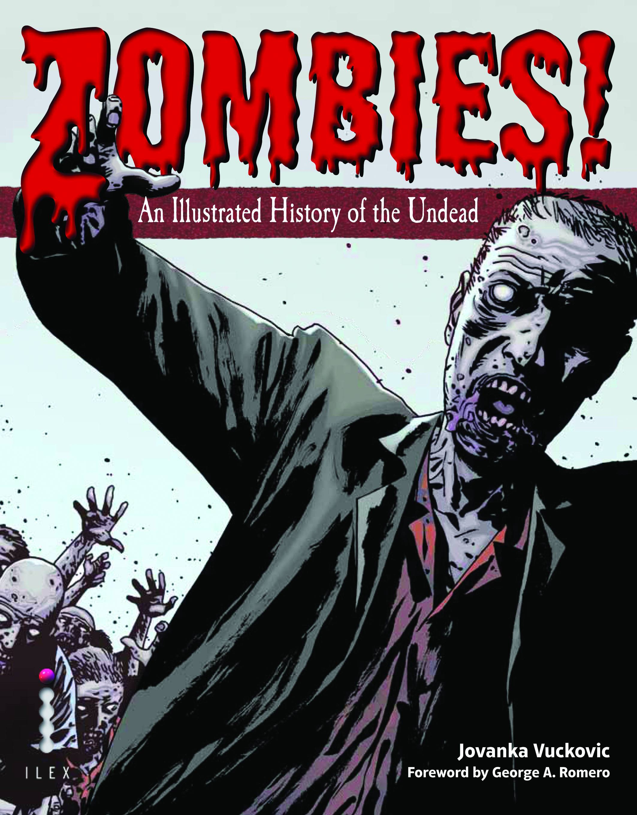 Zombies! An Illustrated History Of The Undead By Jovanka Vuckovic